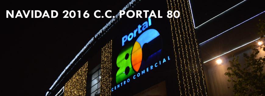 Navidad 2016 Centro Comercial Portal 80
